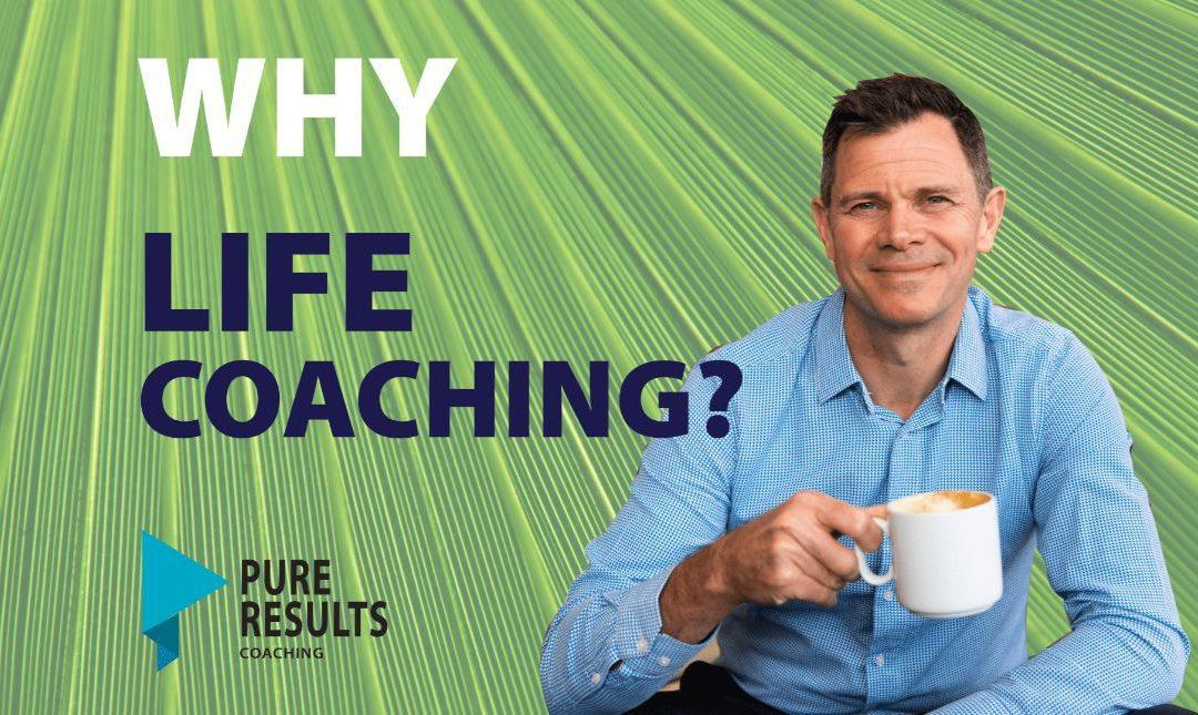 Why Life Coaching?