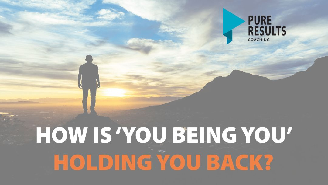 How Is 'You Being You' Holding You Back?
