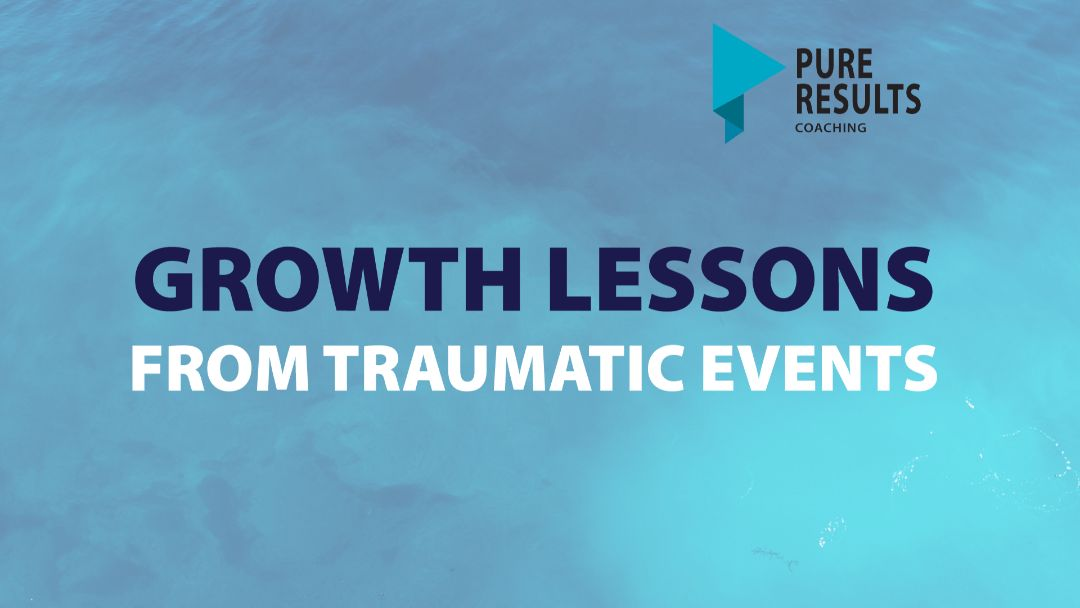 Growth Lessons From Traumatic Events