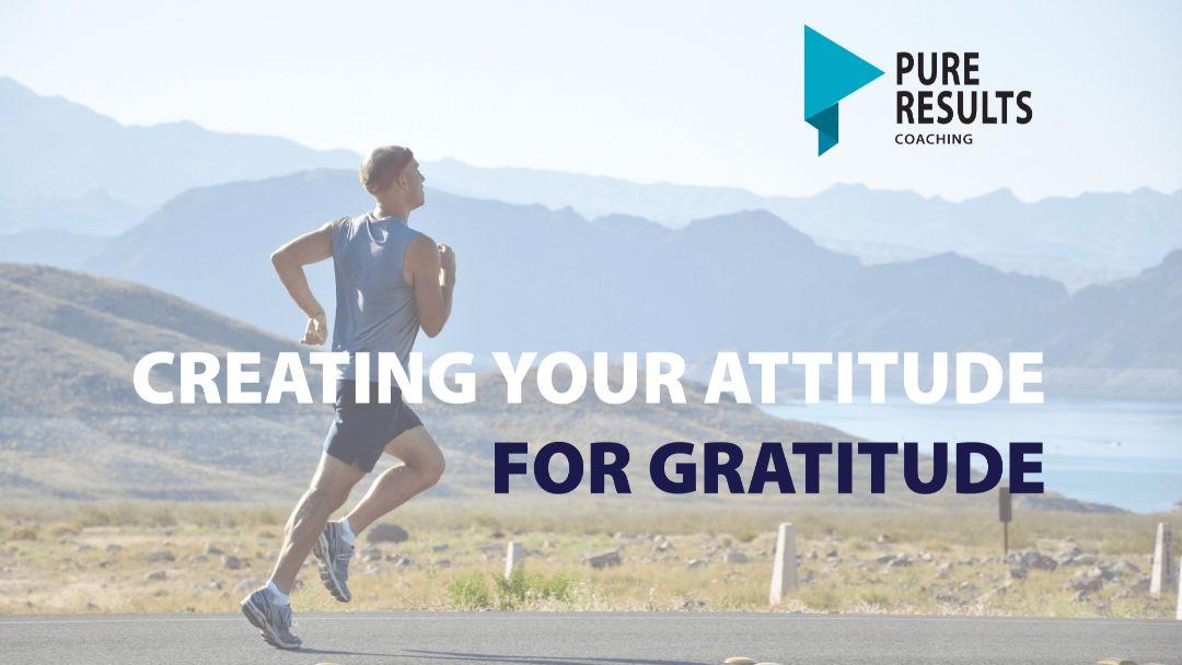 Creating Your Attitude of Gratitude