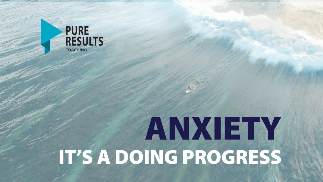 Anxiety – It's a Doing Process