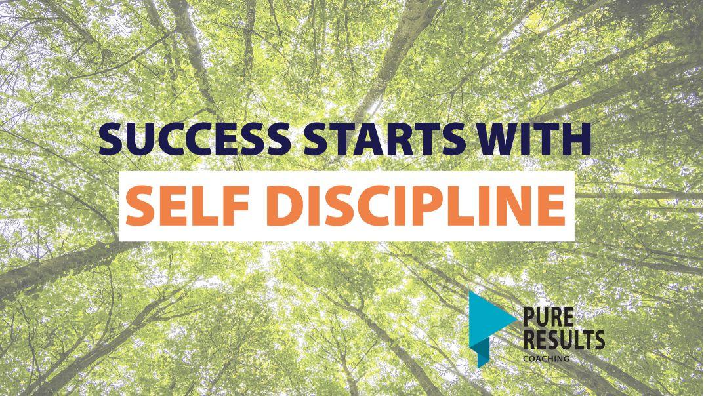 Success Starts with Self Discipline
