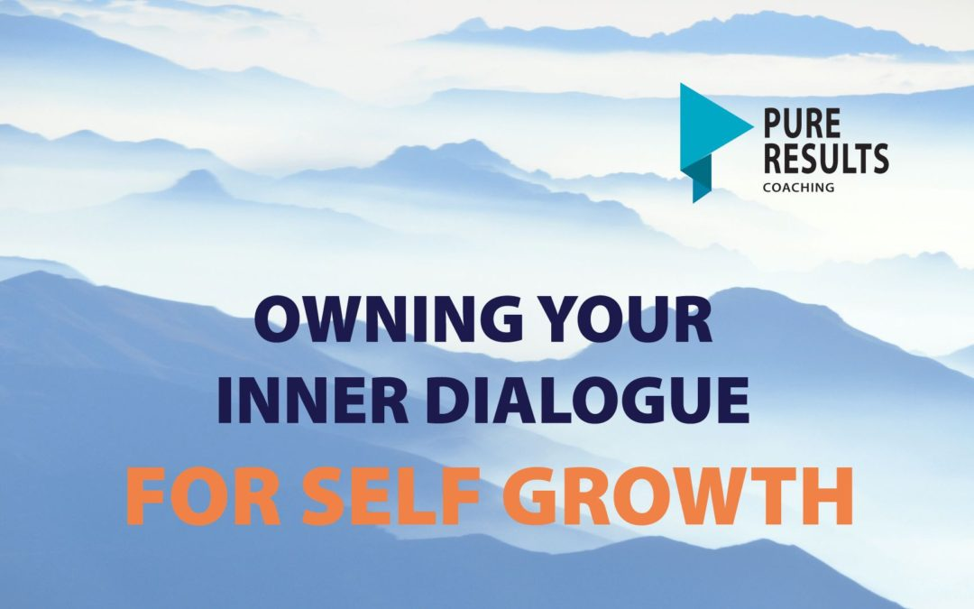 Owning Your Inner Dialogue for Self Growth
