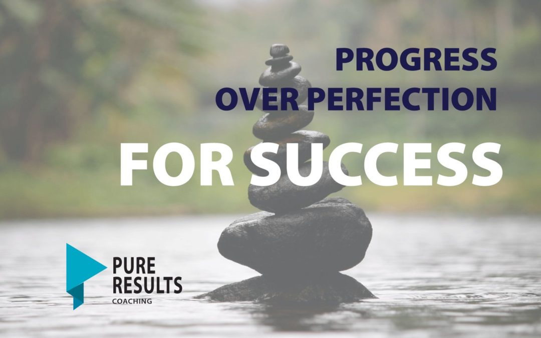 Progress Over Perfection for Success