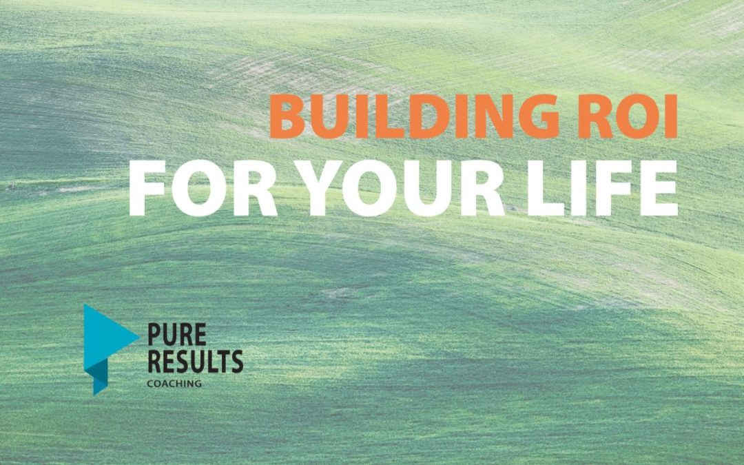 Building ROI for Your Life