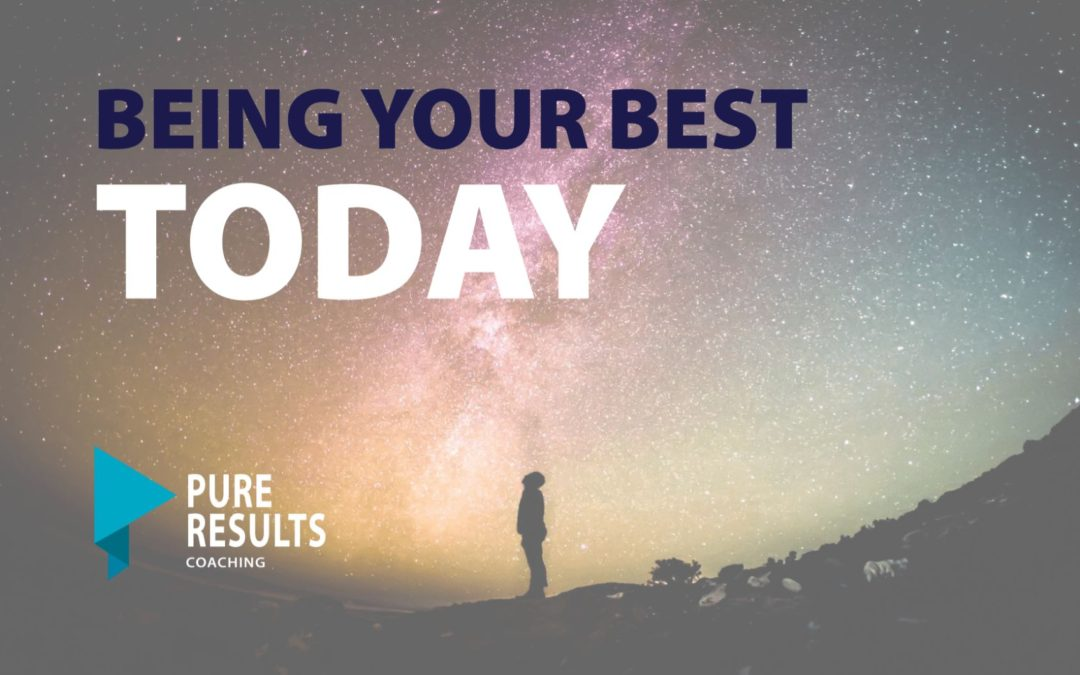 Being Your Best Today
